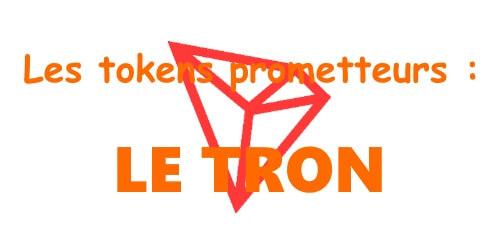 Les tokens prometteurs Tron