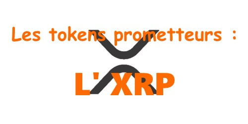 Les tokens prometteurs XRP